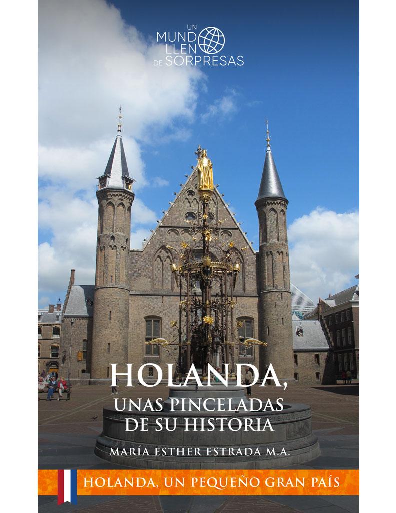 Holanda Unas Pinceladas De Su Historia